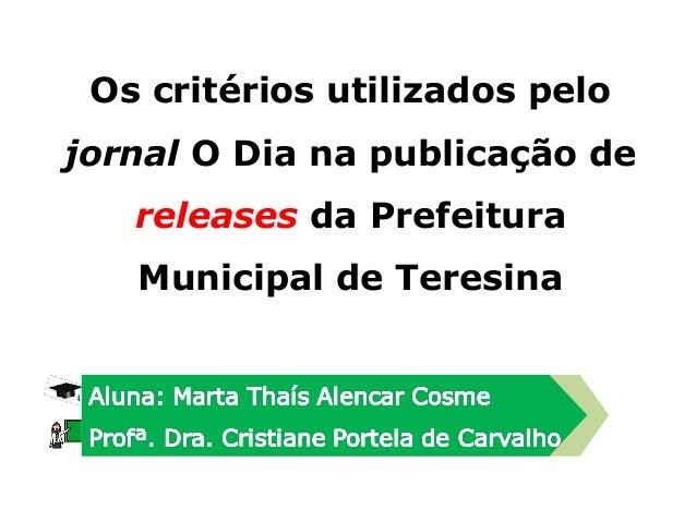 Os critérios utilizados pelo jornal O Dia na publicação de releases da Prefeitura Municipal de Teresina