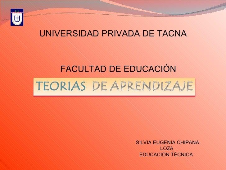 UNIVERSIDAD PRIVADA DE TACNA FACULTAD DE EDUCACIÓN SILVIA EUGENIA CHIPANA LOZA EDUCACIÓN TÉCNICA