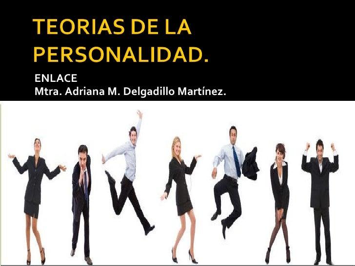 <ul><li>ENLACE </li></ul><ul><li>Mtra. Adriana M. Delgadillo Martínez. </li></ul>