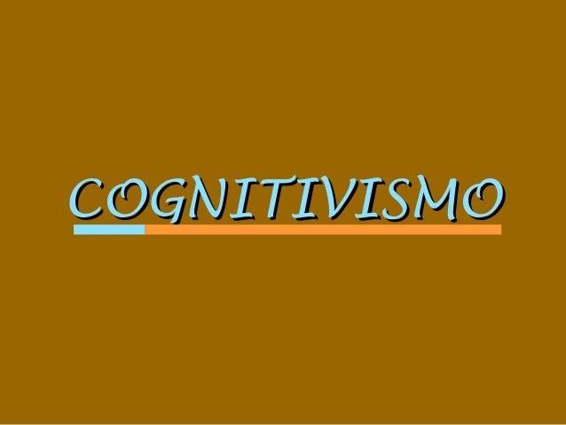 COGNITIVISMOCOGNITIVISMO