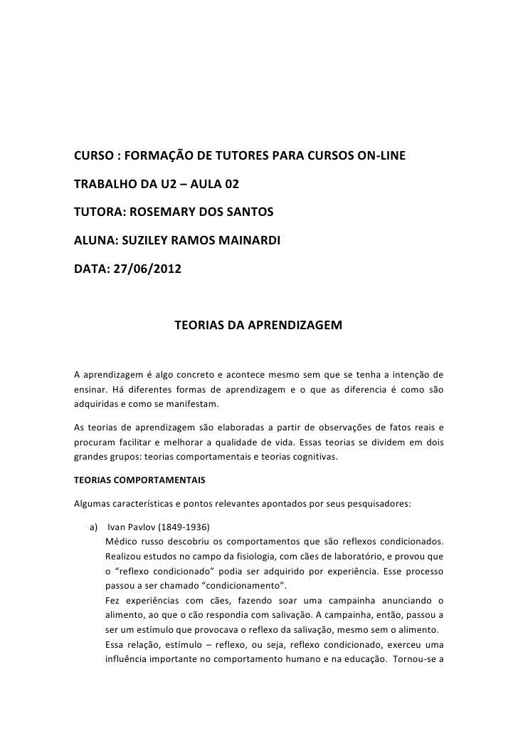 CURSO : FORMAÇÃO DE TUTORES PARA CURSOS ON-LINETRABALHO DA U2 – AULA 02TUTORA: ROSEMARY DOS SANTOSALUNA: SUZILEY RAMOS MAI...