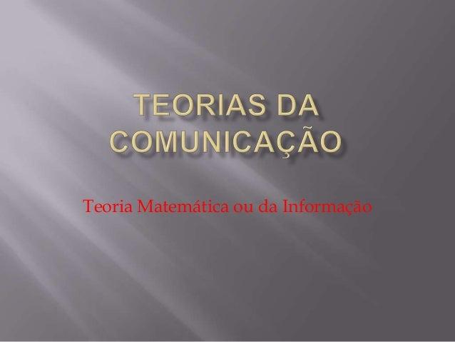 Teoria Matemática ou da Informação