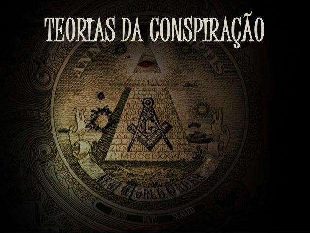 TEORIAS DA CONSPIRAÇÃO  .