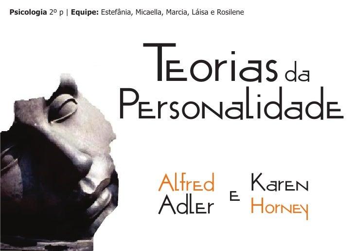 Psicologia 2º p | Equipe: Estefânia, Micaella, Marcia, Láisa e Rosilene                                        Teorias da ...
