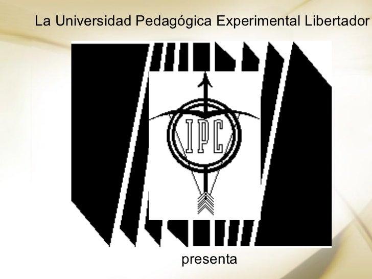 La Universidad Pedagógica Experimental Libertador en su núcleo de Caracas  presenta