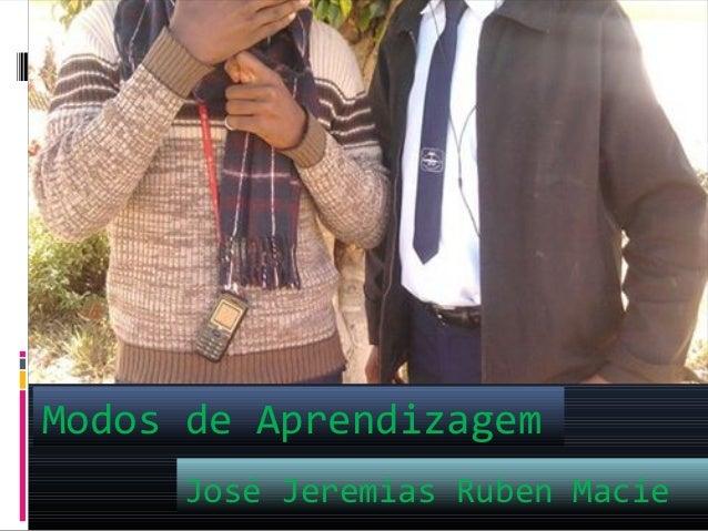 José Jeremias Ruben Macie Modos de Aprendizagem