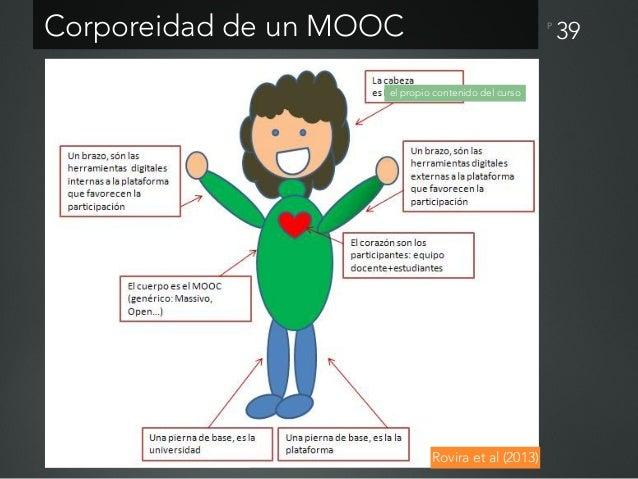 P cMOOC / xMOOC desde lo pedagógico • cMOOC. El aprendizaje se lleva a través de comunidades entre pares o de redes auto-o...