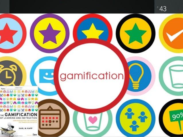 P Gamificación El empleo de mecánicas de juego en entornos o aplicaciones no lúdicas con el fin de potenciar la motivación...