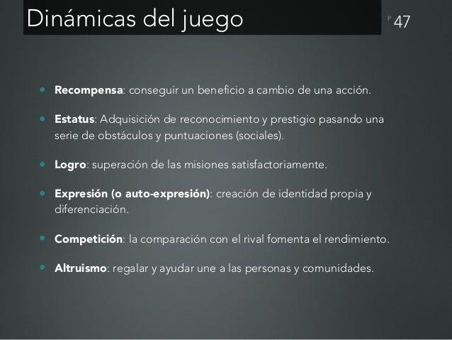 P Plataforma de Gamificación 48 Fuente: Fernando Rodríguez. Vídeo: http://bit.ly/1FYwg8t