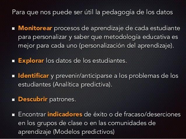 Dónde se debe centrarse e invertir la pedagogía de los datos La creación de repositorios de datos (para reusar y combinar)...