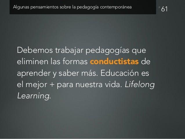 P La educación no se transfiere ni se delega. Debemos ir más allá de transmitir conocimientos. 62Algunas pensamientos sobr...