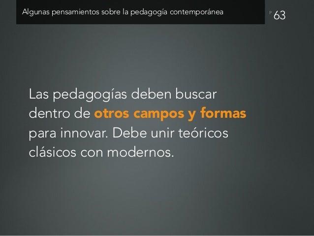 """P Debemos incorporar y combinar el aprendizaje formal e informal. El """"pegamento"""" es lo social y el networking. 64Algunas p..."""