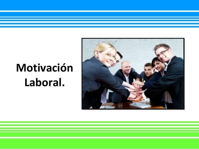 Motivación Laboral.