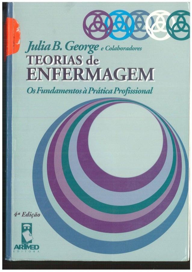 Teorias de enfermagem   os fundamentos à prática profissional - julia b george