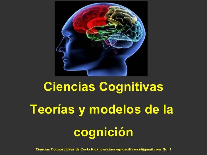 Ciencias CognitivasTeorías y modelos de la                     cogniciónCiencias Cognoscitivas de Costa Rica, cienciascogn...