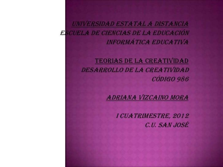 Universidad Estatal a DistanciaEscuela de Ciencias de la Educación             Informática Educativa         TEORIAS DE LA...