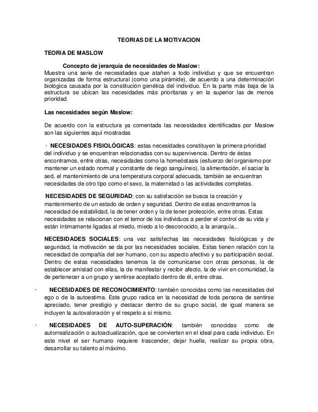 TEORIAS DE LA MOTIVACION TEORIA DE MASLOW Concepto de jerarquía de necesidades de Maslow: Muestra una serie de necesidades...