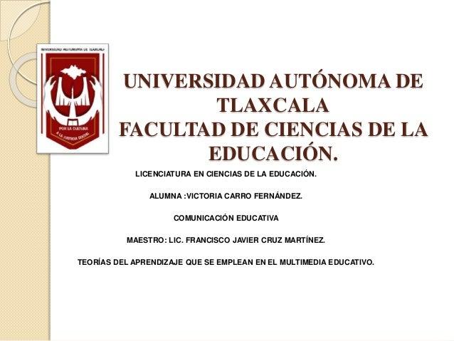 UNIVERSIDAD AUTÓNOMA DE TLAXCALA FACULTAD DE CIENCIAS DE LA EDUCACIÓN. LICENCIATURA EN CIENCIAS DE LA EDUCACIÓN. ALUMNA :V...