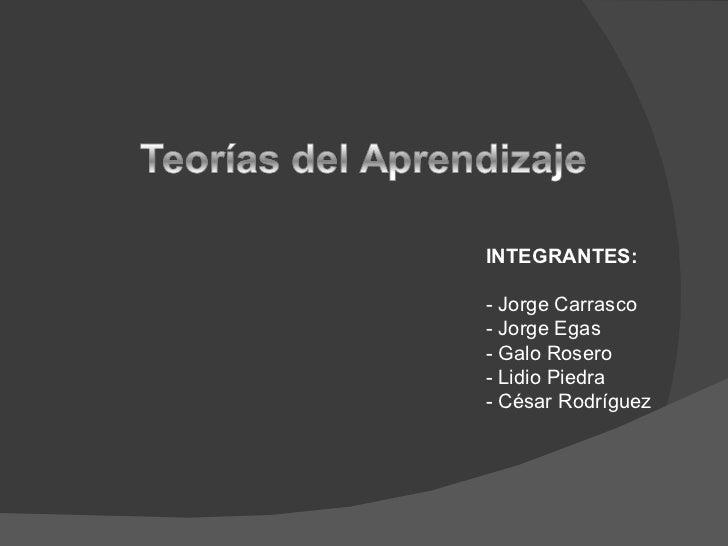 INTEGRANTES: - Jorge Carrasco - Jorge Egas - Galo Rosero - Lidio Piedra - César Rodríguez