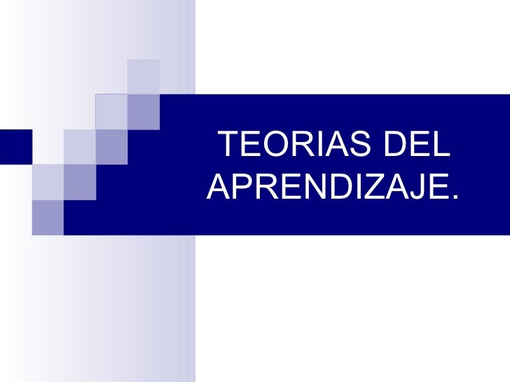 TEORIAS DELAPRENDIZAJE.
