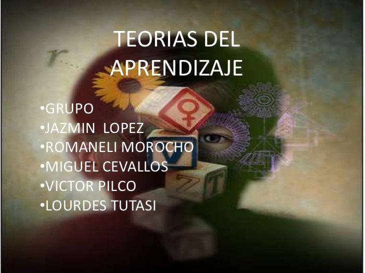 TEORIAS DEL APRENDIZAJE<br /><ul><li>GRUPO