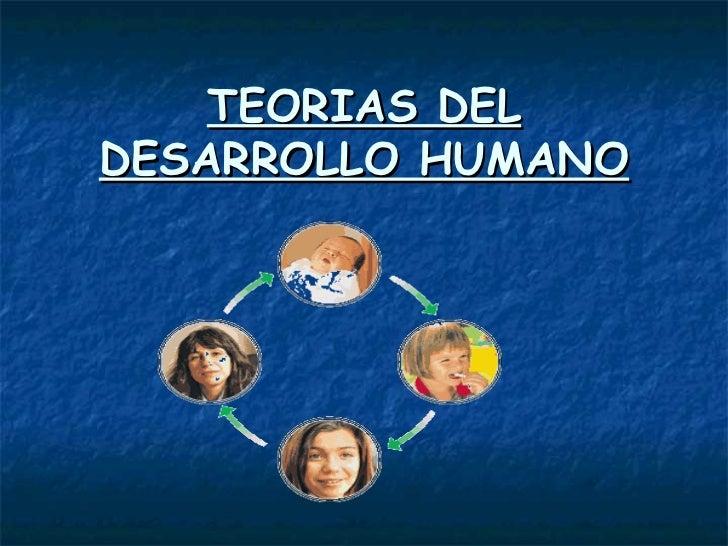 TEORIAS DELDESARROLLO HUMANO