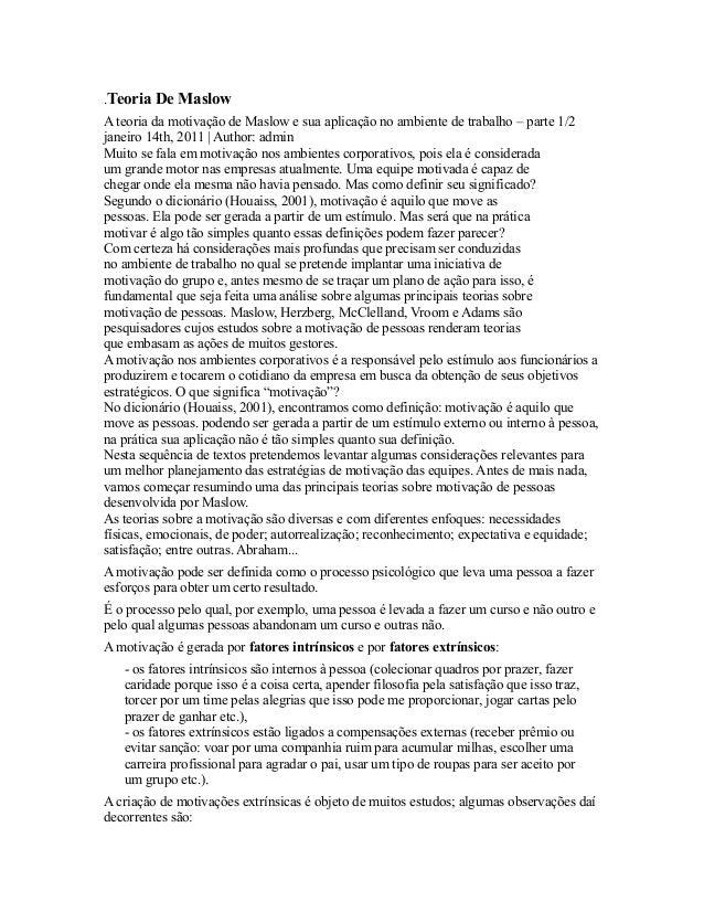 .Teoria De MaslowA teoria da motivação de Maslow e sua aplicação no ambiente de trabalho – parte 1/2janeiro 14th, 2011 | A...