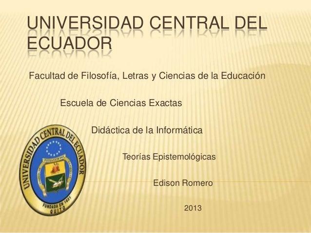 UNIVERSIDAD CENTRAL DELECUADORFacultad de Filosofía, Letras y Ciencias de la Educación       Escuela de Ciencias Exactas  ...