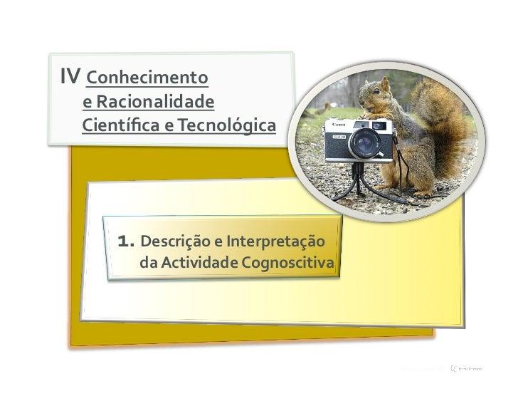 IVConhecimento   eRacionalidade   CientíficaeTecnológica           1.DescriçãoeInterpretação          daAct...