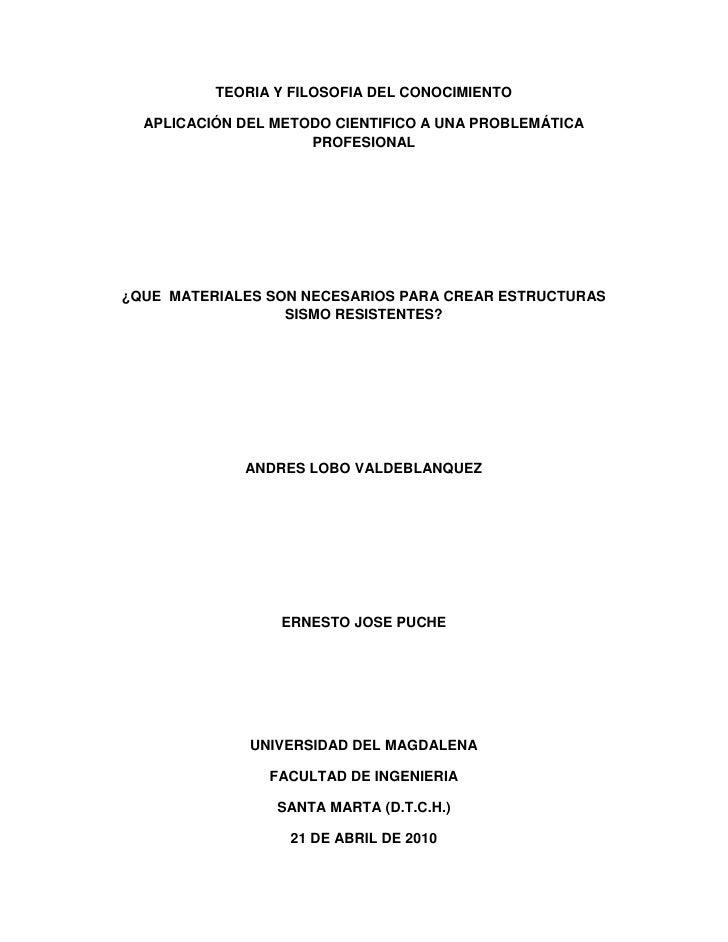 TEORIA Y FILOSOFIA DEL CONOCIMIENTO<br />APLICACIÓN DEL METODO CIENTIFICO A UNA PROBLEMÁTICA PROFESIONAL<br />¿QUE  MATERI...