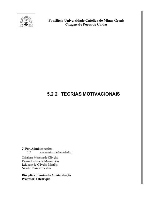 Pontifícia Universidade Católica de Minas Gerais Campus de Poços de Caldas 5.2.2. TEORIAS MOTIVACIONAIS 2º Per. Administra...