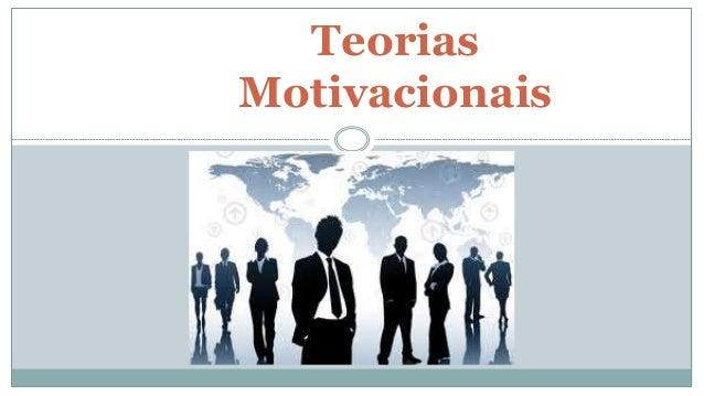 Teorias Motivacionais Trabalho