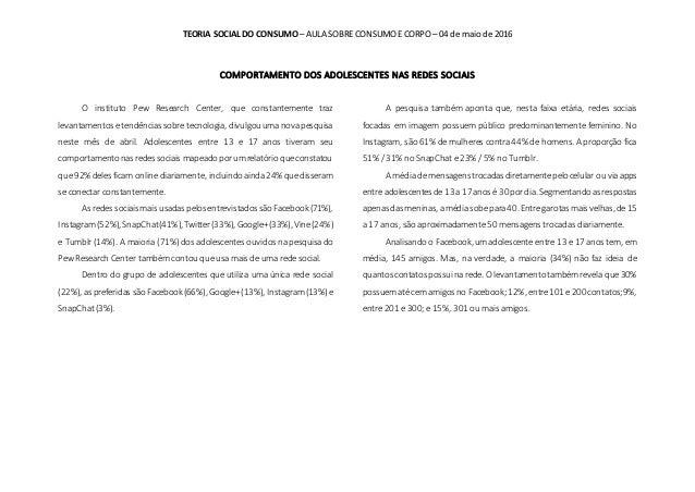 TEORIA SOCIAL DO CONSUMO – AULA SOBRE CONSUMO E CORPO – 04 de maio de 2016 COMPORTAMENTO DOS ADOLESCENTES NAS REDES SOCIAI...