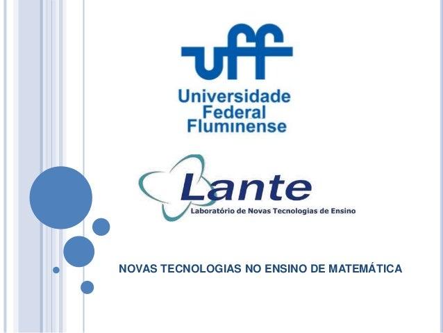 NOVAS TECNOLOGIAS NO ENSINO DE MATEMÁTICA