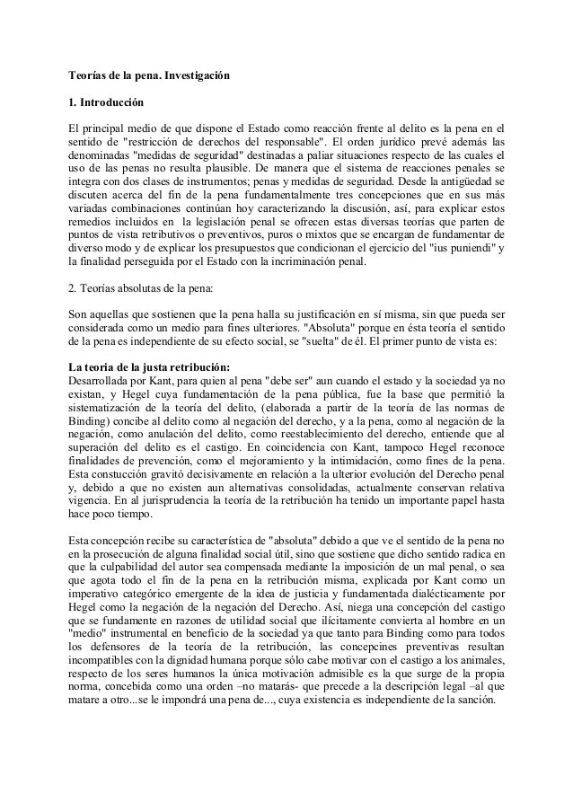 Teorías de la pena. Investigación 1. Introducción El principal medio de que dispone el Estado como reacción frente al deli...