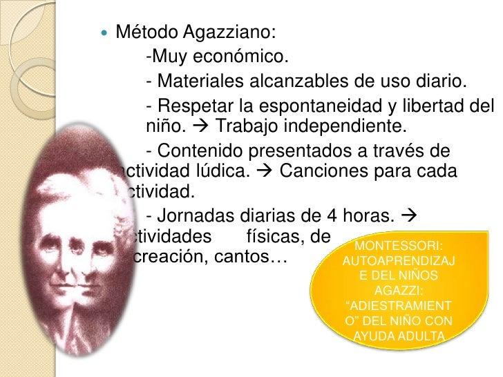    Método Agazziano:        -Muy económico.        - Materiales alcanzables de uso diario.        - Respetar la espontane...