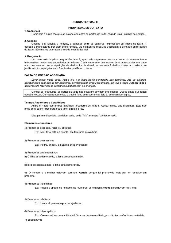 TEORIA TEXTUAL III                                    PROPRIEDADES DO TEXTO1. Coerência     Coerência é a relação que se e...