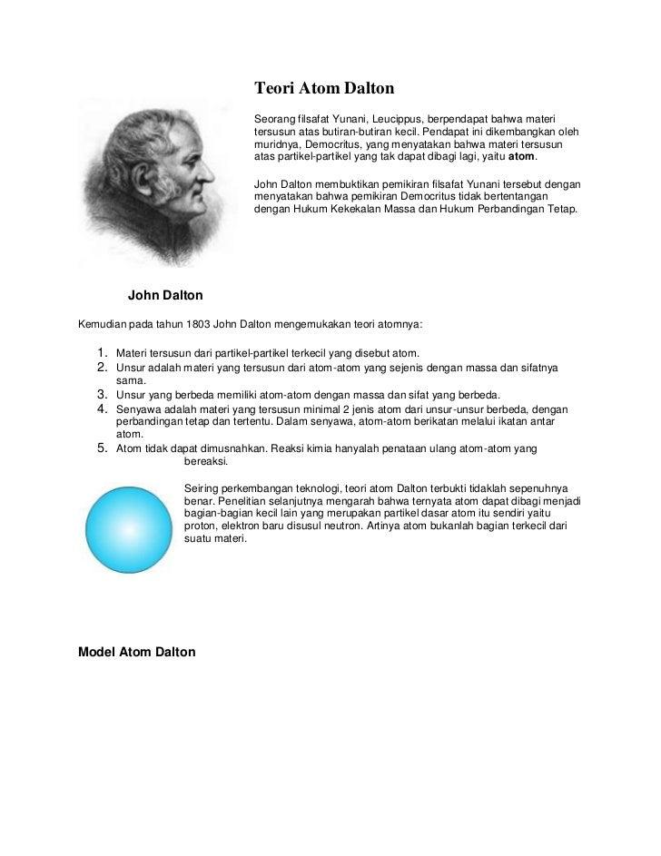 Teori Atom Dalton                                   Seorang filsafat Yunani, Leucippus, berpendapat bahwa materi          ...