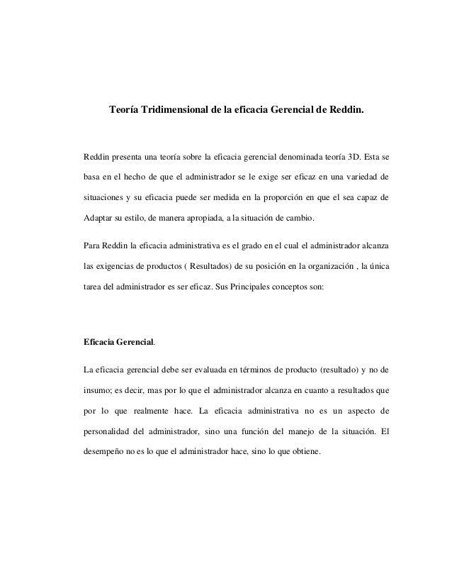 Teoría Tridimensional de la eficacia Gerencial de Reddin. Reddin presenta una teoría sobre la eficacia gerencial denominad...