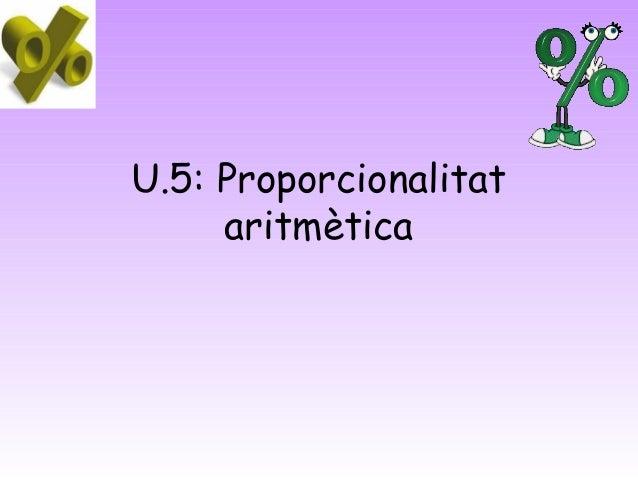 U.5: Proporcionalitat     aritmètica
