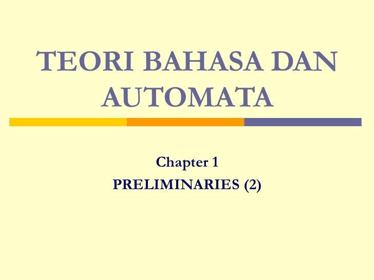 TEORI BAHASA DAN AUTOMATA Chapter 1 PRELIMINARIES (2)