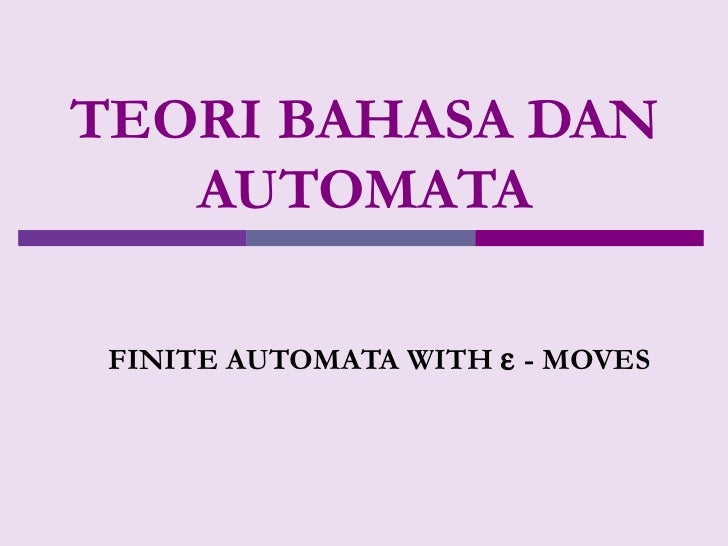 TEORI BAHASA DAN AUTOMATA FINITE AUTOMATA WITH    - MOVES
