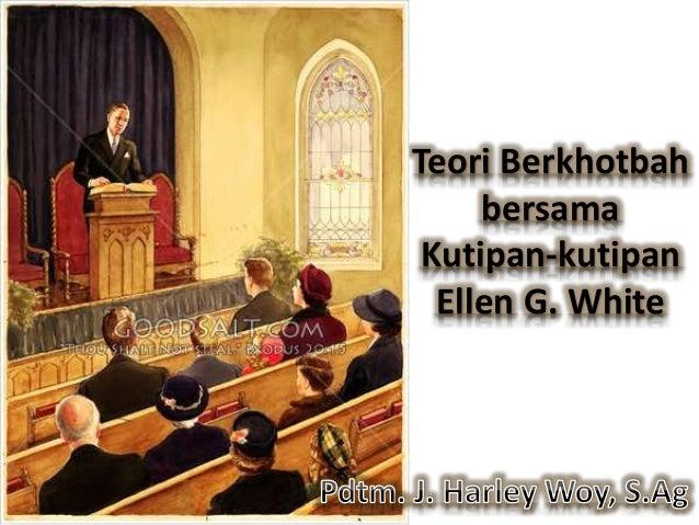 Teori Berkhotbah bersama Kutipan-kutipan Ellen G. White