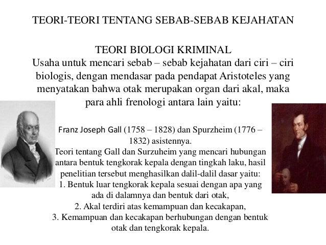 TEORI BIOLOGI KRIMINAL Usaha untuk mencari sebab – sebab kejahatan dari ciri – ciri biologis, dengan mendasar pada pendapa...