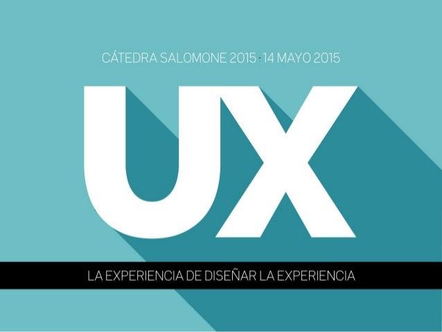 UX: La experiencia de diseñar la experiencia