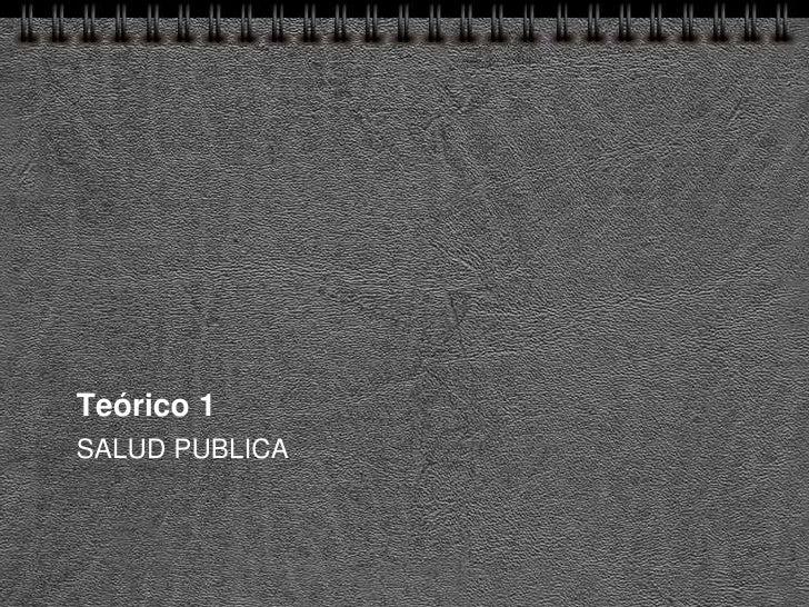 Teórico 1 SALUD PUBLICA