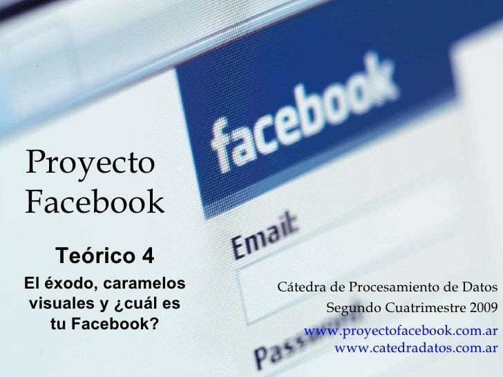 Proyecto  Facebook C átedra de Procesamiento de Datos Segundo Cuatrimestre 2009 www.proyectofacebook.com.ar www.catedradat...