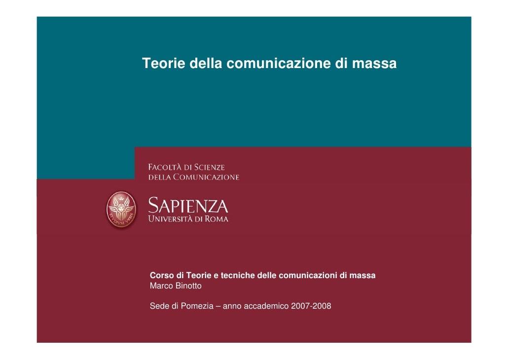 Teorie della comunicazione di massa      Corso di Teorie e tecniche delle comunicazioni di massa  Marco Binotto   Sede di ...
