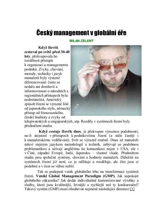 Český management v globální éře MILAN ZELENÝ Když člověk cestoval po světě před 30-40 lety, překvapovala ho rozdílnost pří...