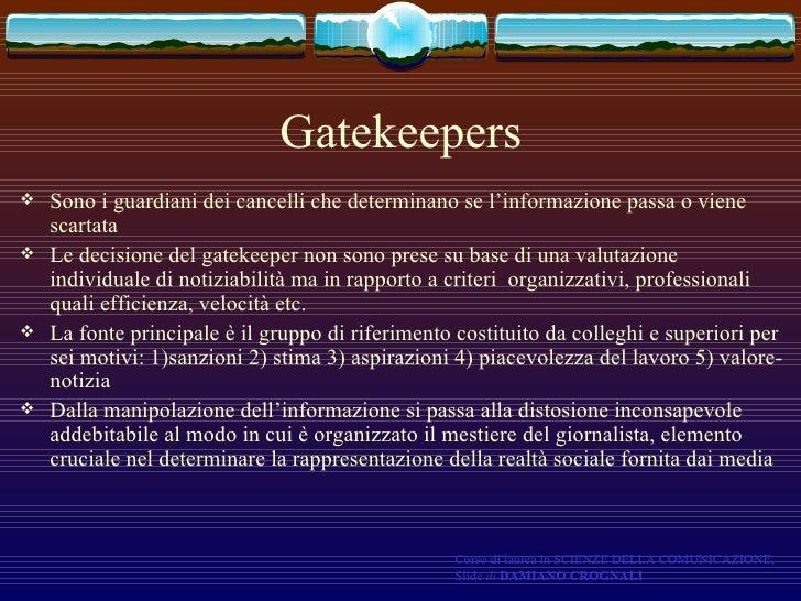Gatekeepers <ul><li>Sono i guardiani dei cancelli che determinano se l'informazione passa o viene scartata </li></ul><ul><...